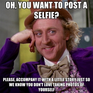oh-you-want-to-post-a-selfie-please-accompany-it-with-a-little-s